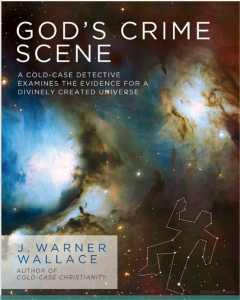 God's Crime Scene by J. Warner Wallace –Book Review